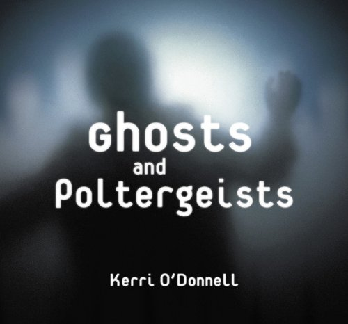Ghosts and Poltergeists (The Tony Stead Nonfiction Independent Reading Collection): O'Donnell, ...