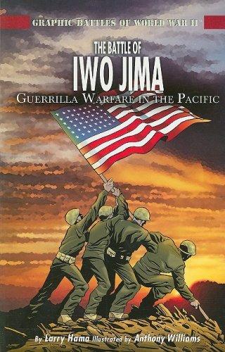 9781404260306: The Battle of Iwo Jima: Guerilla Warfare in the Pacific (Graphic Battles of World War II)