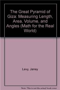 The Great Pyramid of Giza: Measuring Length, Area, Volume, and Angles (Paperback): Janey Levy