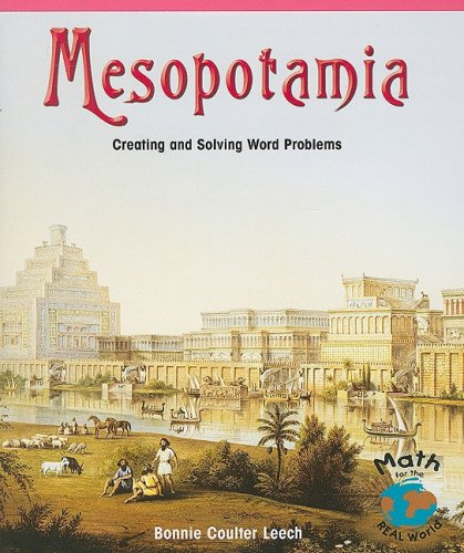 9781404260672: Mesopotamia: Creating and Solving World Problems (Math for the Real World)