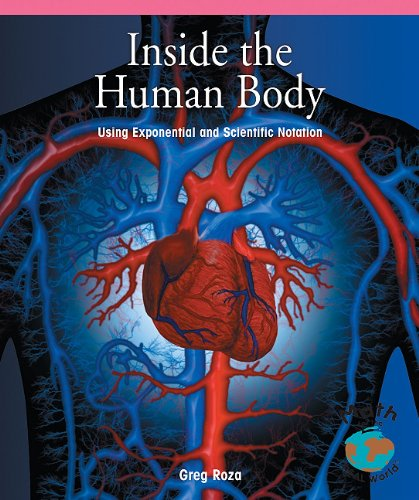 9781404260788: Inside the Human Body: Using Exponential and Scientific Notation (Math for the Real World)