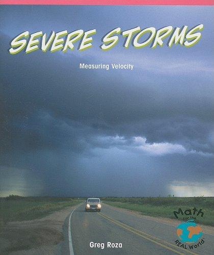9781404260856: Severe Storms: Measuring Velocity (Math for the Real World: Advanced Proficiency Plus)