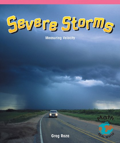 9781404260863: Severe Storms: Measuring Velocity (Math for the Real World)