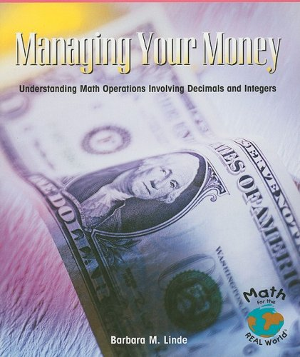 9781404260917: Managing Your Money: Understanding Math Operations Involving Decimals and Integers (Math for the Real World)