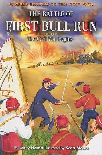 9781404264762: The Battle of First Bull Run: The Civil War Begins (Graphic Battles of the Civil War)