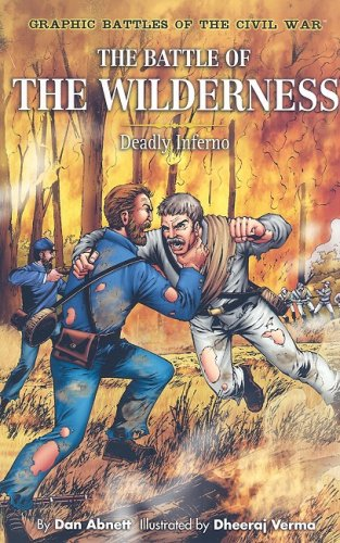 9781404264793: The Battle of the Wilderness: Deadly Inferno (Graphic Battles of the Civil War)