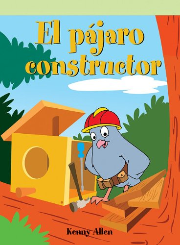 9781404266926: El pajaro constructor/ Bird Builds a House (Spanish Edition)