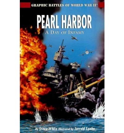 9781404274297: Pearl Harbor: A Day of Infamy (Graphic Battles of World War II)