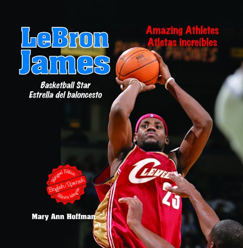 9781404276000: Lebron James: Basketball Star - Estrella del Baloncesto (Amazing Athletes / Atletas Increibles)