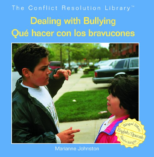 Dealing With Bullying Que Hacer Con Los Bravucones The Conflict Resolution Library Biblioteca ...