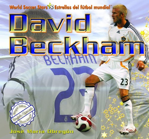 David Beckham (World Soccer Stars / Estrellas del Ftbol Mundial): Obregon, Jose M.