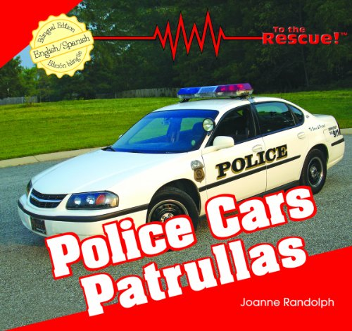 9781404276741: Police Cars/ Patrullas (To the Rescue!) (English and Spanish Edition)
