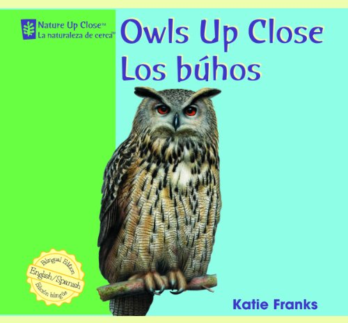 Owls Up Close/Los Buhos (Nature Up Close: Franks, Katie
