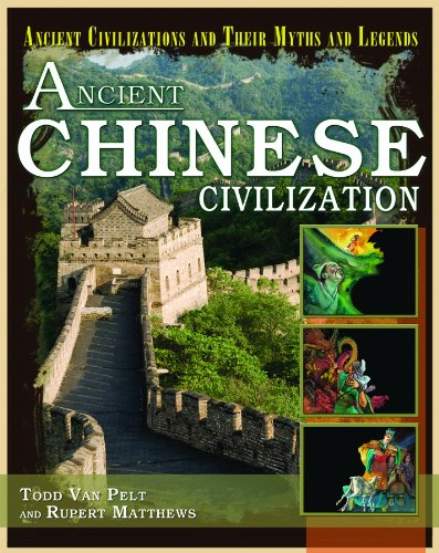 Ancient Chinese Civilization (Ancient Civilizations and Their Myths and Legends): Matthews, Rupert,...