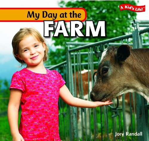 9781404280779: My Day at the Farm (A Kid's Life!)