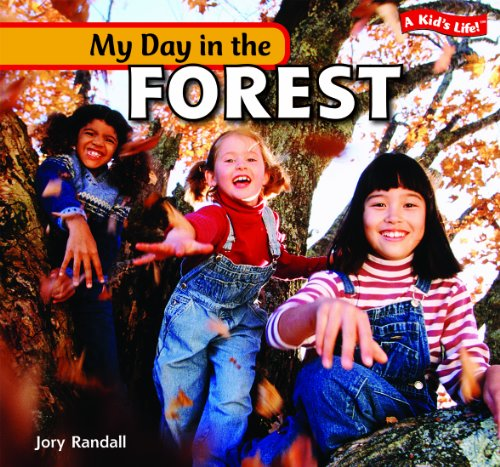 My Day in the Forest (Kid's Life!): Randall, Jory