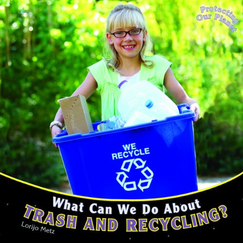 9781404280823: What Can We Do About Trash and Recycling? (Protecting Our Planet)
