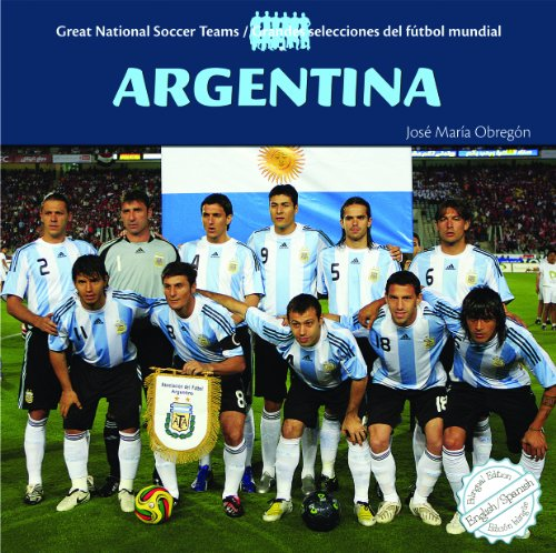 9781404280885: Argentina (Great National Soccer Teams/Grandes Selecciones del Futbol)