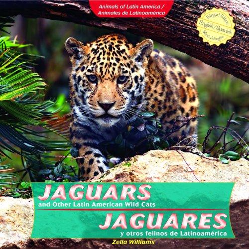 9781404281257: Jaguars and Other Latin American Wild Cats / Jaguares y otros felinos de Latinoamerica (Animals of Latin America / Animales De Latinoamerica) (Spanish and English Edition)