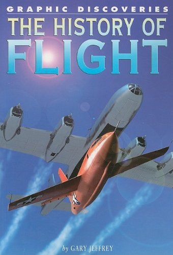 9781404295896: The History of Flight (Graphic Discoveries)