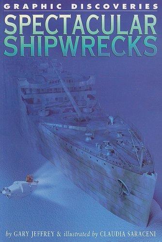 9781404295971: Spectacular Shipwrecks (Graphic Discoveries)