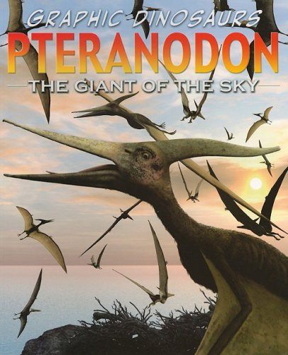 9781404296251: Pteranodon: The Toothless Flyer (Graphic Dinosaurs (Paper))