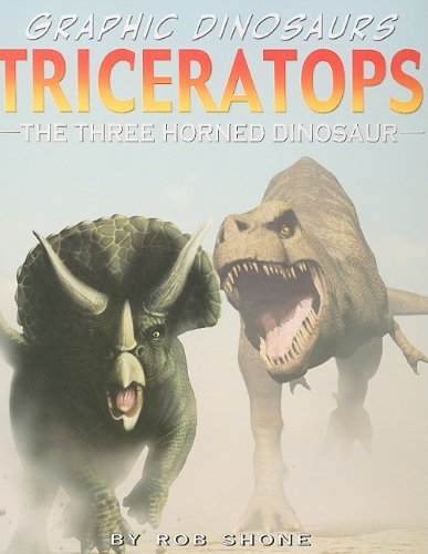 Triceratops: The Three Horned Dinosaur (Graphic Dinosaurs (Paper)): Terry Riley and Geoff Ball