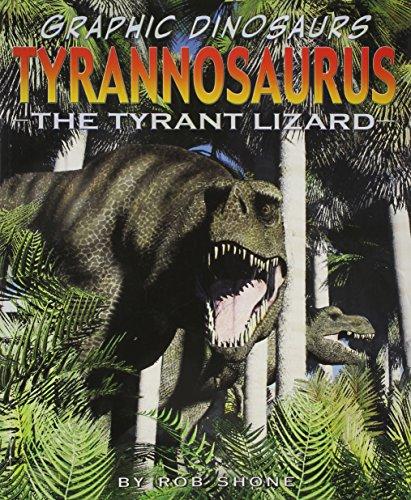 9781404296275: Tyrannosaurus: The Tyrant Lizard (Graphic Dinosaurs (Paper))