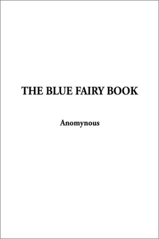 The Blue Fairy Book: Lang, Andrew, Illustrated