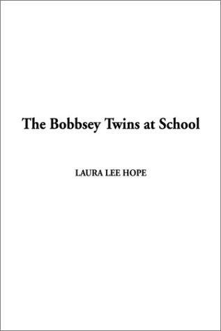 9781404300224: Bobbsey Twins at School, The