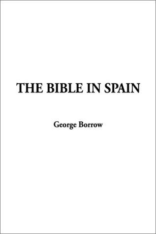 The Bible in Spain: Borrow, George