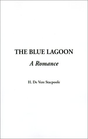 9781404300392: The Blue Lagoon (A Romance)