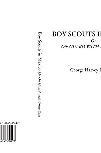 9781404300491: Boy Scouts in Mexico Or On Guard with Uncle Sam