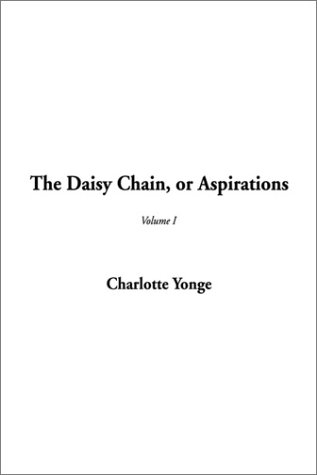 9781404301320: The Daisy Chain, or Aspirations (v. I)