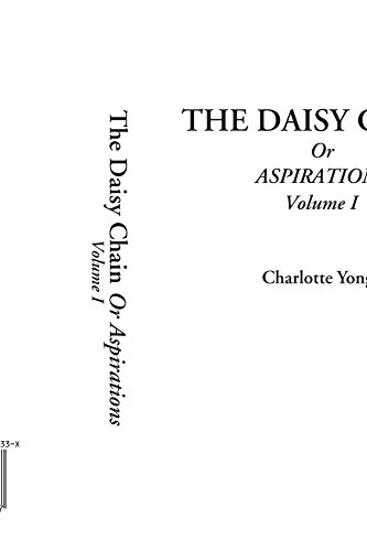 9781404301337: The Daisy Chain, or Aspirations (Volume I)