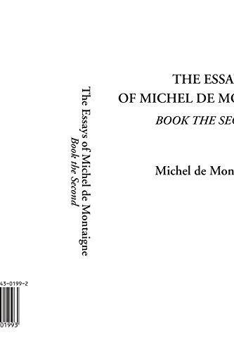 9781404301993: The Essays of Michel de Montaigne, Book the Second (Essays of Montaigne)