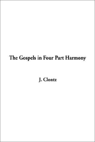 9781404305342: The Gospels in Four Part Harmony