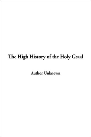 9781404306103: High History of the Holy Graal, the