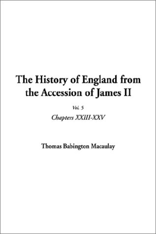 9781404306387: The History of England from the Accession of James II, Vol. 5
