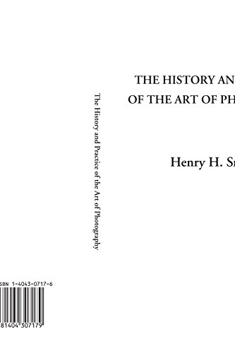 9781404307179: The History and Practice of the Art of Photography