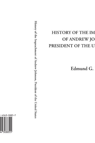 9781404308855: History of the Impeachment of Andrew Johnson, President of the United States