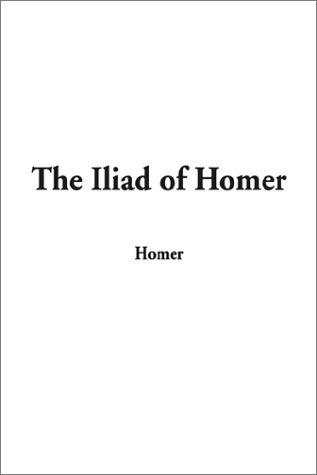 9781404309524: Iliad of Homer, The