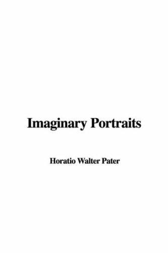 Imaginary Portraits: Walter Horatio Pater