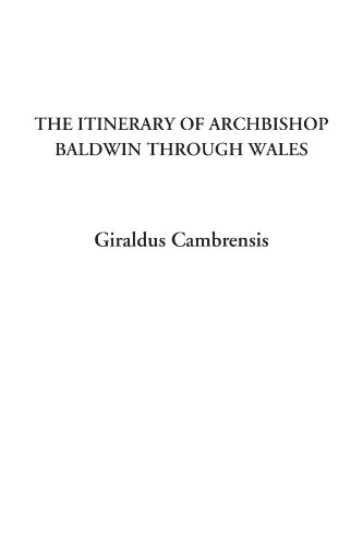9781404310575: The Itinerary of Archbishop Baldwin through Wales