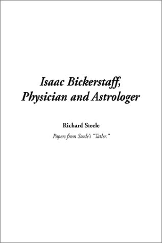 9781404310926: Isaac Bickerstaff, Physician and Astrologer