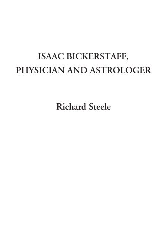 9781404310933: Isaac Bickerstaff, Physician and Astrologer