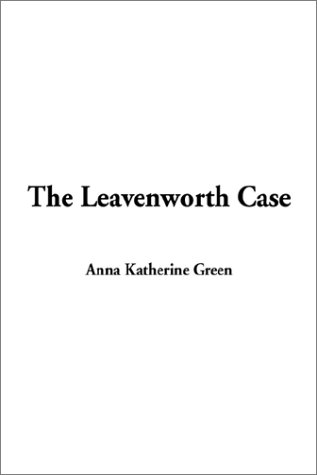 9781404314146: The Leavenworth Case