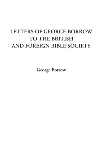 9781404314313: Letters of George Borrow to the British and Foreign Bible Society