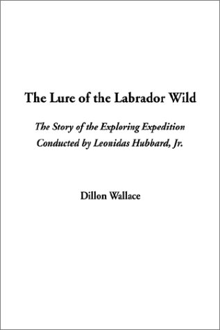 9781404315365: The Lure of the Labrador Wild