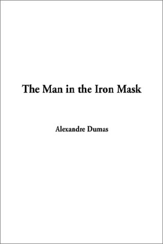 9781404316324: The Man in the Iron Mask